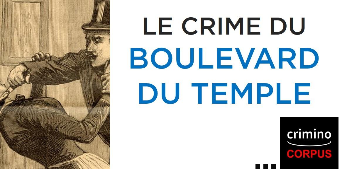 Criminocorpus | Crime du Boulevard du Temple