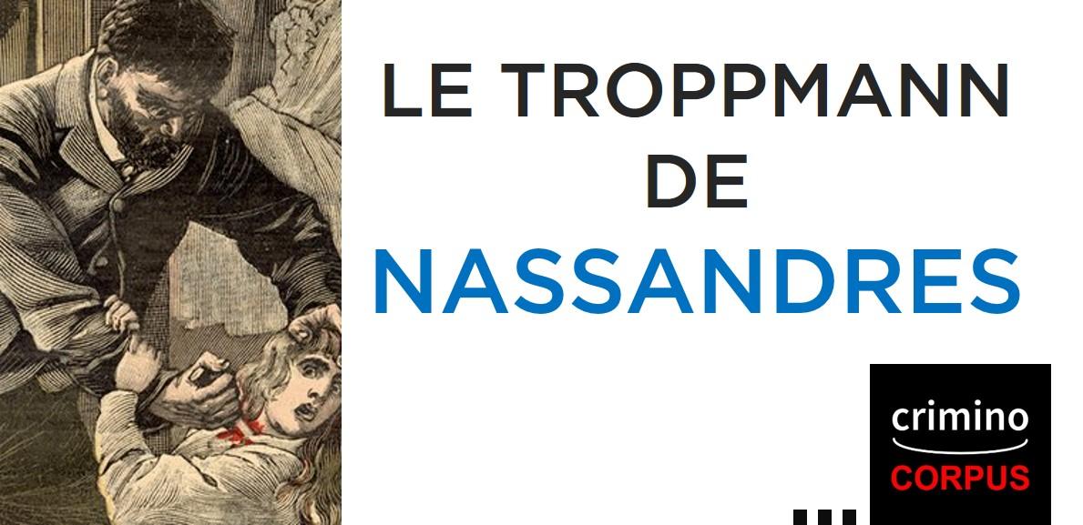 Criminocorpus   Crime de Nassandres / Le Troppmann de Nassandres